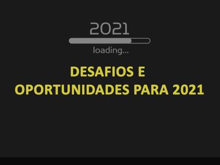 Desafios e oportunidades para 2021