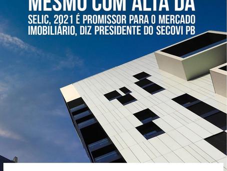 Mesmo com alta da Selic, 2021 é promissor para o mercado imobiliário, diz presidente do Secovi