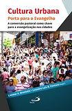 Dom Leomar Brustolin - Cultura Urbana - Porta paara o Evangelho