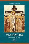 Dom Leomar Burstolin - Via-Sacra - O caminho da Cruz