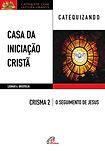 Dom Leomar Brustolin - Casa da Iniciação Cristã - Crisma 2 - Catequizando