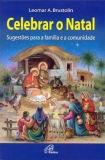 Dom Leomar Brustolin - Celebrar o Natal - Sugestões para a família e a comunidade