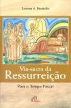 Dom Leomar Brustolin - Via-Sacra da Ressurreição - para o Tempo Pascal