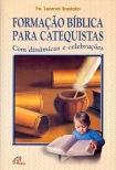 Dom Leomar Brustolin - Formação Bíblica para Catequistas - com dinâmicas e celebrações