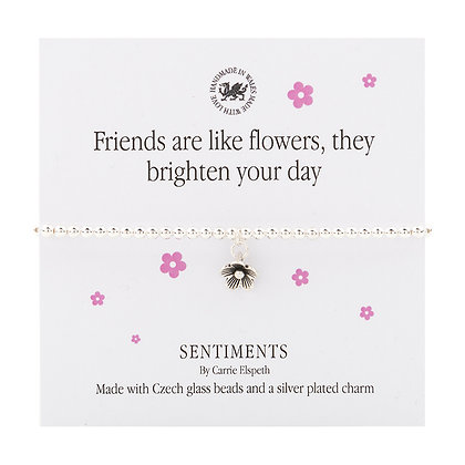 Friends are like flowers, they brighten your day Sentiment Bracelet