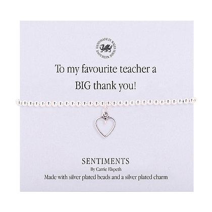 To my favourite teacher a BIG thank you! Sentiment Bracelet