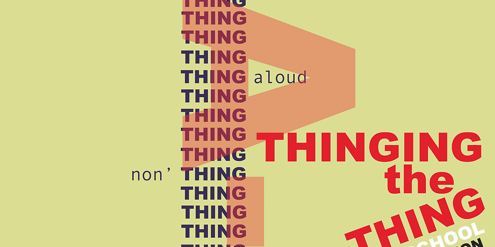 Thinging the Thing: MA Degree Show