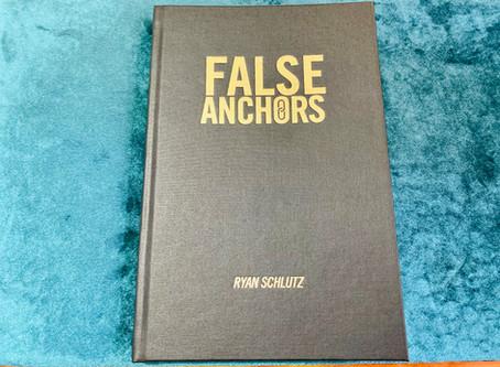 BOOK REVIEW - False Anchors by Ryan Schlutz
