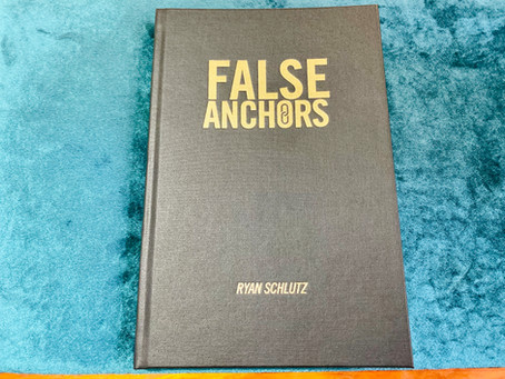 BOOK REVIEW - False Anchors by Ryan Schlutz