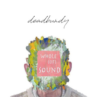 deadbundy 2nd album whole (of) sound 2017.07.05 release