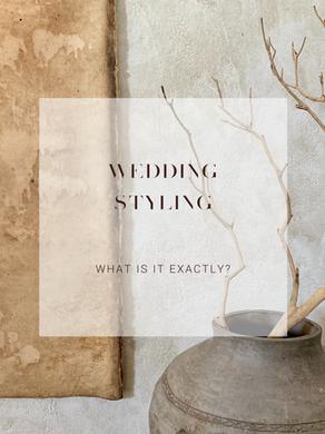 WEDDING STYLING EXPLAINED