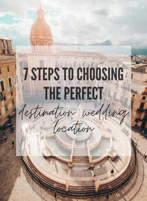 How to choose the perfect location for your destination wedding