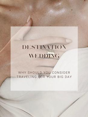 WHY CHOOSE A DESTINATION WEDDING?
