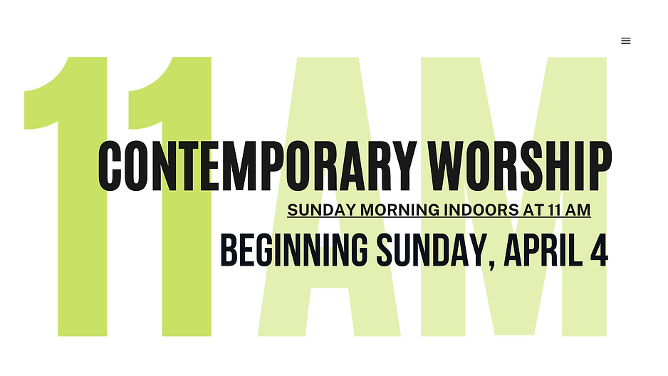Indoor Worship at 11 AM (CONTEMPORARY)