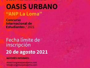 CONCURSO INTERNACIONAL DE ESTUDIANTES I OASIS URBANO ANP - La Loma - Ciudad de México