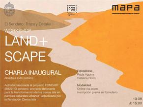 EL SENDERO: Trazo y detalle | Workshop LAND+SCAPE - Charla inaugural MAPA UC
