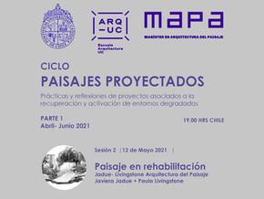 "Ciclo ""Paisajes proyectados""   MAPA UC   Jadue + Livingstone   ""Paisaje en rehabilitación"""