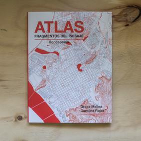 Atlas. Fragmentos del Paisaje. Concepción