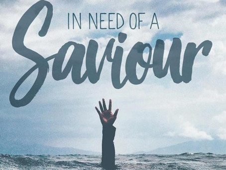 In need of a Saviour?