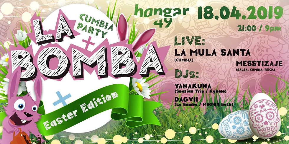 La Bomba Easter: La Mula Santa, Messtizaje, DJ Yanakuna, Dagvii