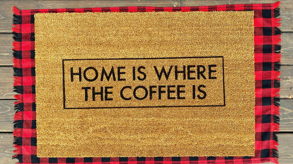 Home is Where the Coffee is Doormat