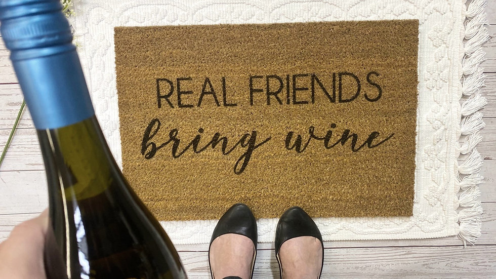 Real Friends Bring Wine doormat