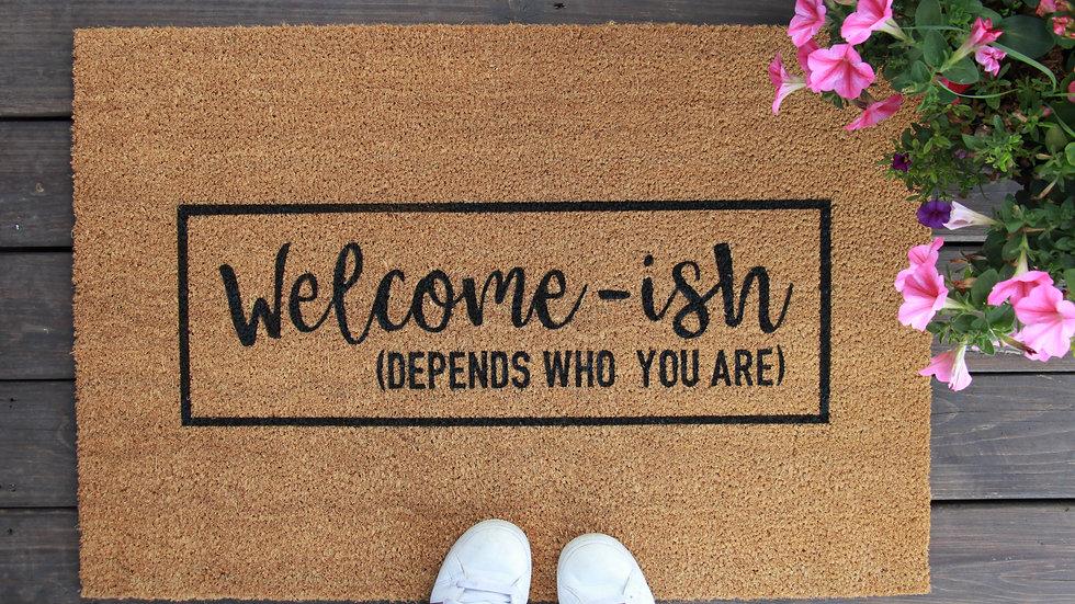 Welcome-Ish Doormat