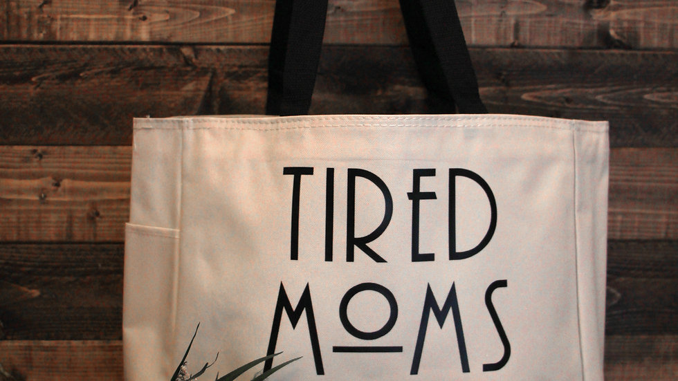 Tired Moms Club Deluxe Tote