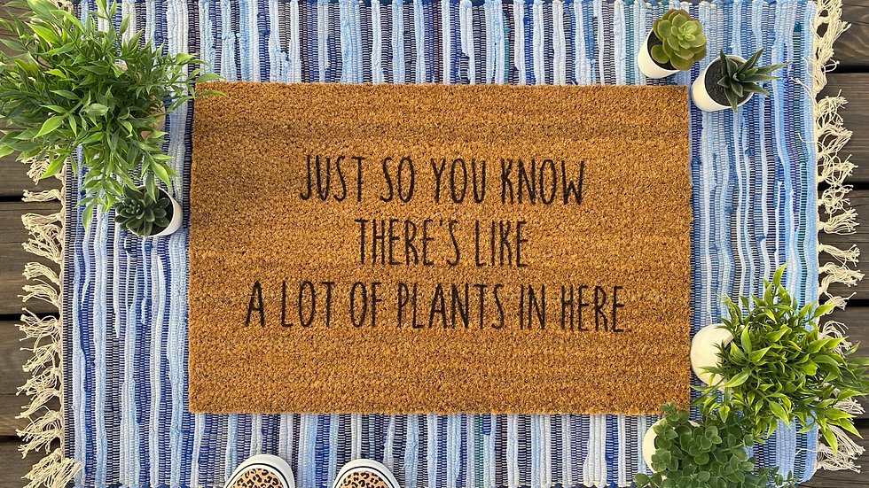 There's Like A lot of Plants Doormat