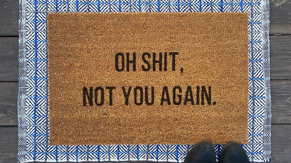 Oh, not you again Doormat