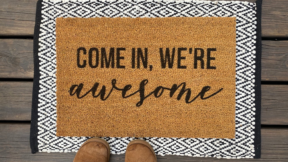 Come in, We're Awesome Doormat