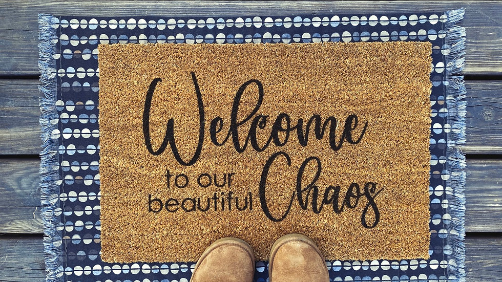 Welcome to our Beautiful Chaos Doormat