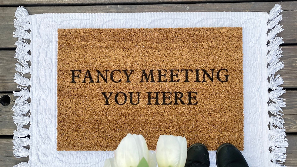 Fancy Meeting You Here Doormat