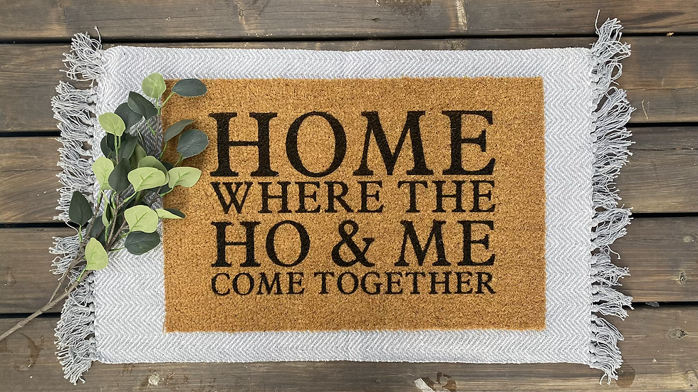 Home - Where We Come Together Doormat
