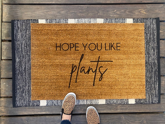 Hope You Like Plants Doormat