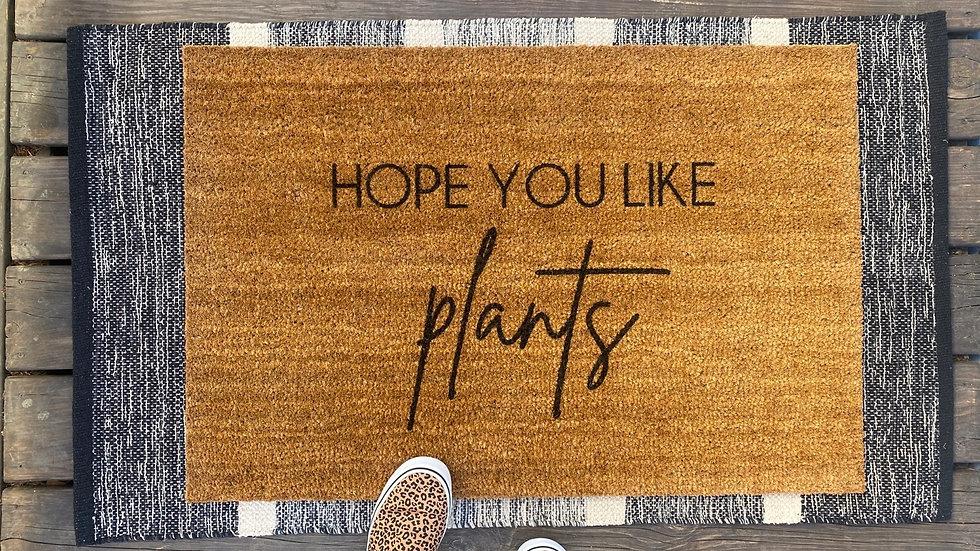 Hope You Like Plants Doormat