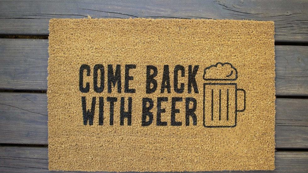 Come Back with Beer Doormat