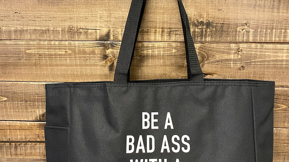 Be a Bad Ass Deluxe Tote