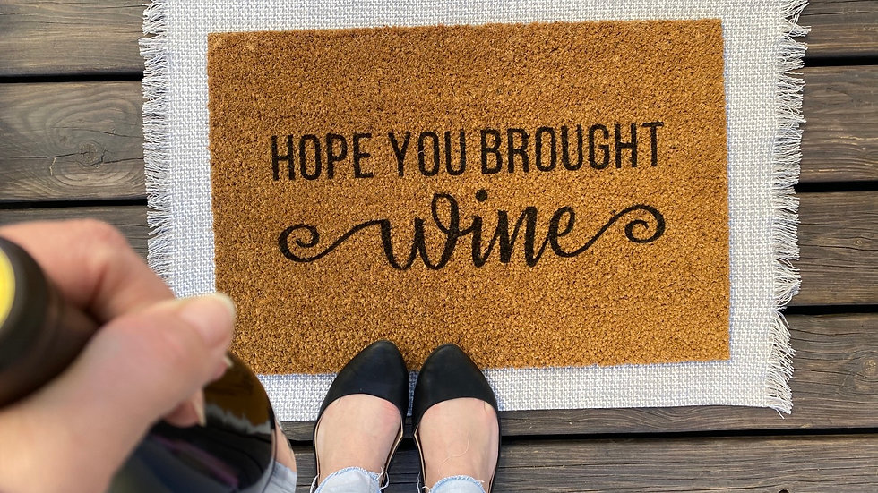 Hope you Brought Wine