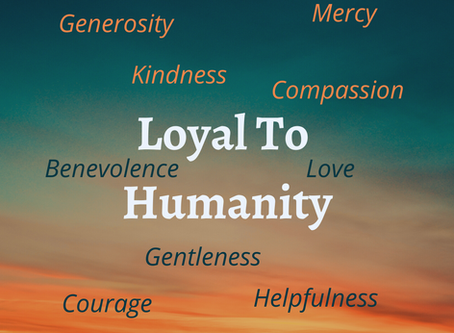 Loyal To Humanity