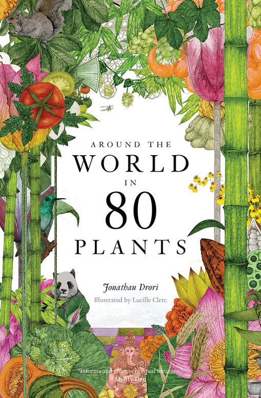 Around the World in 80 Plants   Follow-up to bestselling Around the World in 80 Trees. Writer Jon Drori and I take another trip across the globe, bringing to life the science of plants by revealing how their worlds are intricately entwined with our own history, culture and folklore.