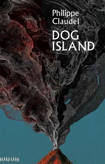 Dog Island Cover design for Philippe Claudel's L'Archipel du chien's British translation