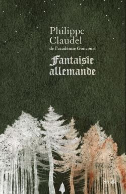 Fantaisie Allemande Cover design for Philippe Claudel's new novel
