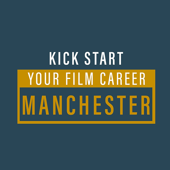 Kickstart Your FIlm Career - Manchester