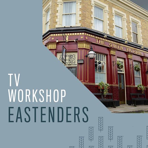 TV Workshop - Eastenders