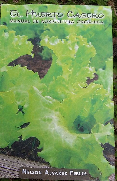 """El Huerto Casero """" Manual de Agricultura Orgánica"""""""