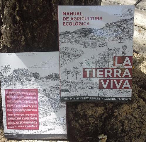 """La Tierra Viva """" Manual de Agricultura Ecológica"""""""