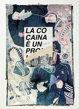 9._LA COCAINA É UN PROBLEMA PER ME_, affiche maturée 8 jours Via Benedetta, Roma, 102 x 67