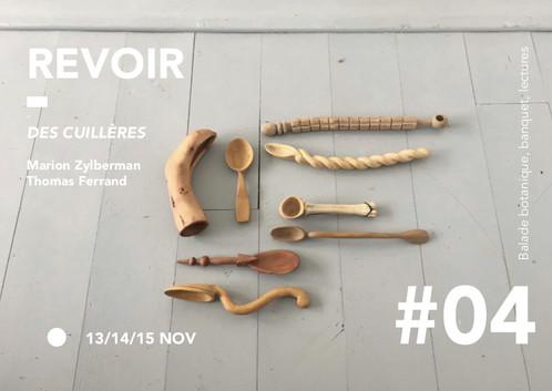 RE-VOIR #04 • Des cuillères • Marion Zylberman & Thomas Ferrand • 13, 14, 15 novembre