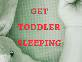 How To Get Toddler Sleeping: Toddler Parenting Tips You Need to Know